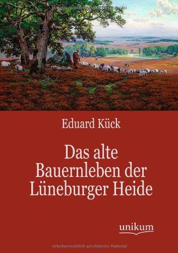 Das Alte Bauernleben Der L Neburger Heide: Eduard Kuck