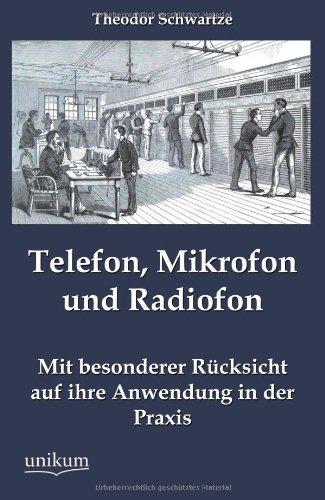9783845743974: Telefon, Mikrofon und Radiofon (German Edition)