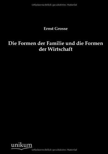 9783845744339: Die Formen der Familie und die Formen der Wirtschaft (German Edition)