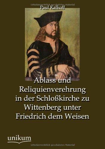 9783845744469: Ablass Und Reliquienverehrung in Der Schlosskirche Zu Wittenberg Unter Friedrich Dem Weisen
