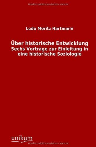 9783845744476: Über historische Entwicklung: Sechs Vorträge zur Einleitung in eine historische Soziologie
