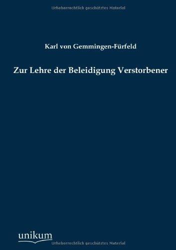 Zur Lehre Der Beleidigung Verstorbener: Karl Von Gemmingen-Fürfeld