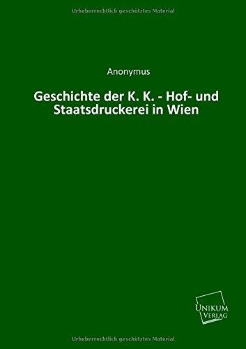 9783845745473: Geschichte der K. K. - Hof- und Staatsdruckerei in Wien