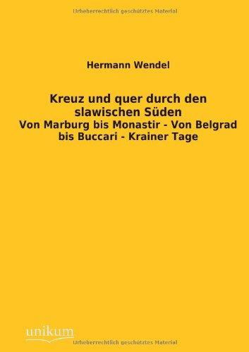 Kreuz Und Quer Durch Den Slawischen Suden (Paperback): Hermann Wendel