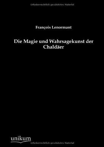 9783845790220: Die Magie Und Wahrsagekunst Der Chald Er (German Edition)