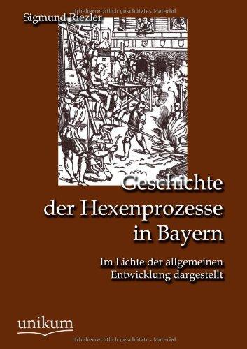 Geschichte Der Hexenprozesse in Bayern (Paperback): Sigmund Riezler