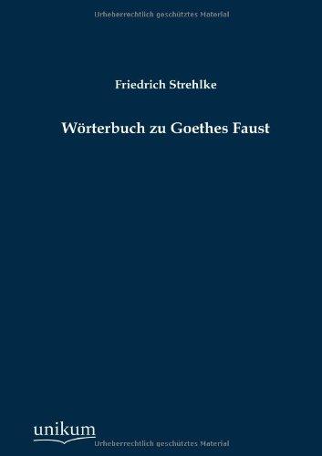 9783845795164: Wörterbuch zu Goethes Faust (German Edition)