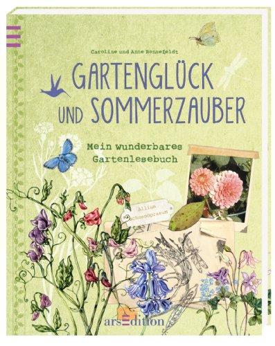 9783845802619: Gartenglück und Sommerzauber: Mein wunderbares Gartenlesebuch