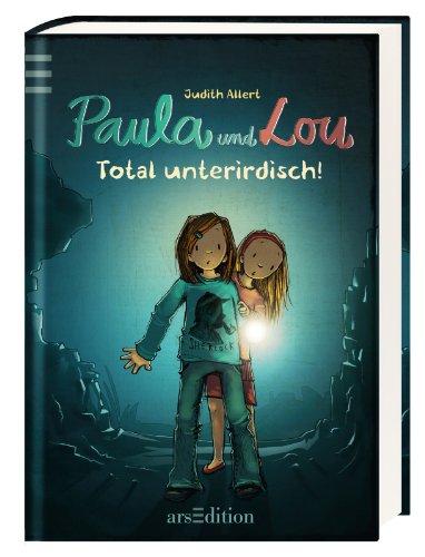 9783845806167: Paula und Lou 07. Total unterirdisch!