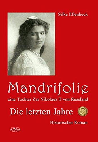 9783845900766: Mandrifolie - Eine Tochter Zar Nikolaus II von Russland (Band 2): Die letzten Jahre