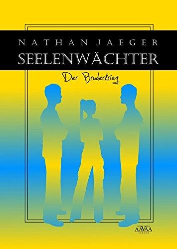 9783845904900: Seelenwächter (2): Der Bruderkrieg