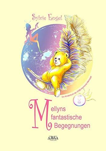 9783845916538: Mellyns fantastische Begegnungen: Ein ganzheitliches Kinderbuch der SYMI-Harmonie-Werkstatt