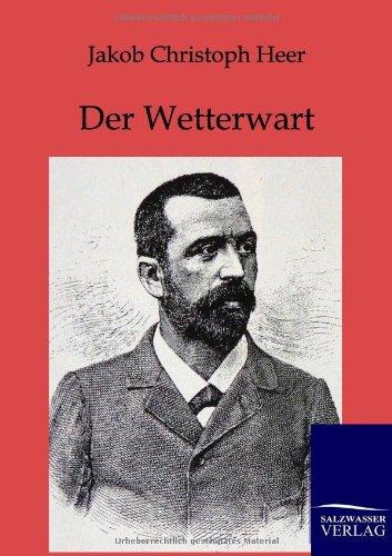 Der Wetterwart (Paperback): Jakob Christoph Heer