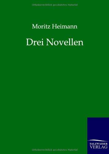 Drei Novellen: Moritz Heimann