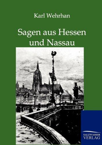 Sagen Aus Hessen Und Nassau (Paperback): Karl Wehrha