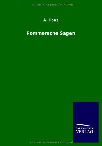 Pommersche Sagen: A. Haas