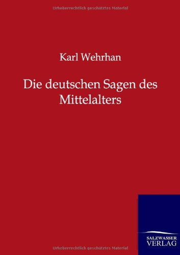 9783846002704: Die deutschen Sagen des Mittelalters (German Edition)