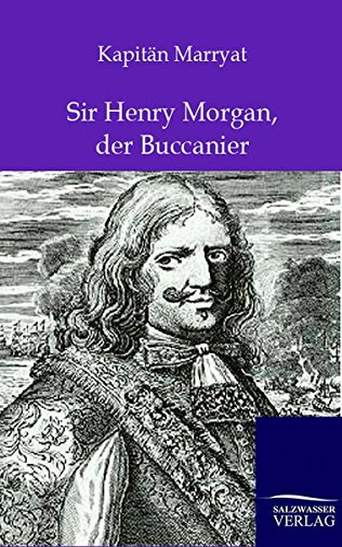 9783846002711: Sir Henry Morgan, der Buccanier (German Edition)