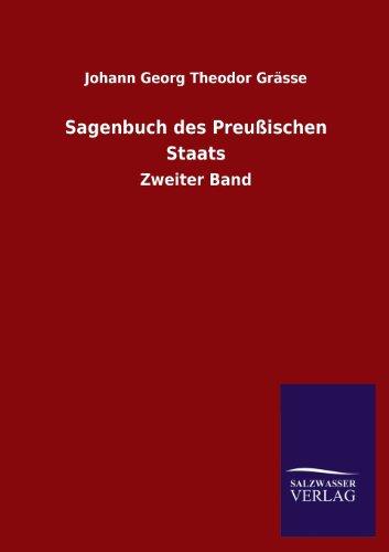 Sagenbuch Des Preussischen Staats: Johann Georg Theodor Grasse