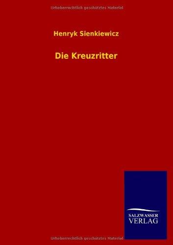 Die Kreuzritter: Henryk Sienkiewicz