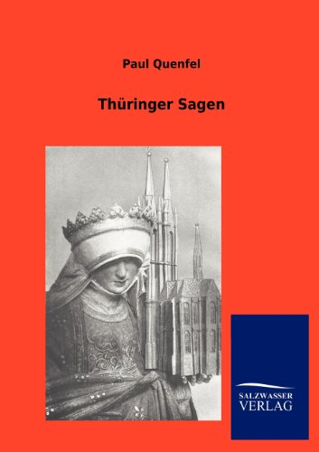 Th Ringer Sagen (German Edition): Paul Quenfel