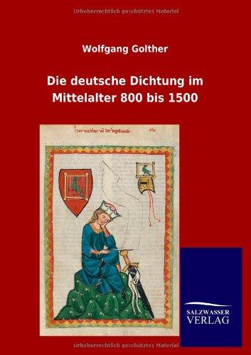 9783846004296: Die deutsche Dichtung im Mittelalter 800 bis 1500