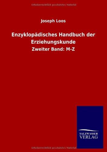 Enzyklopädisches Handbuch der Erziehungskunde (German Edition): Joseph Loos