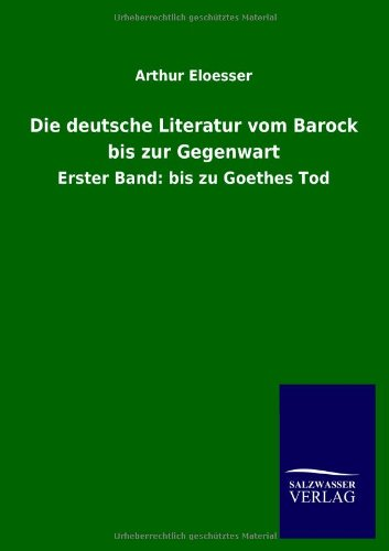 Die deutsche Literatur vom Barock bis zur Gegenwart (German Edition): Arthur Eloesser