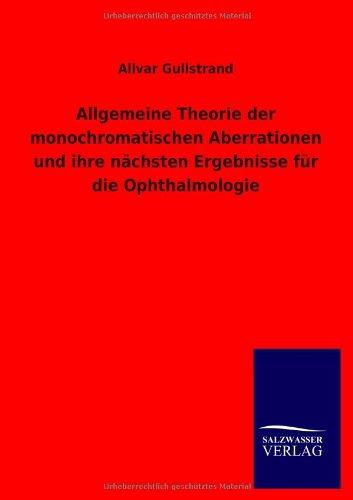 Allgemeine Theorie Der Monochromatischen Aberrationen Und Ihre N Chsten Ergebnisse Fur Die ...