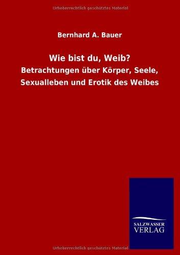 9783846006955: Wie bist du, Weib? (German Edition)