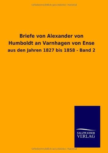 9783846007228: Briefe von Alexander von Humboldt an Varnhagen von Ense: aus den Jahren 1827 bis 1858 - Band 2