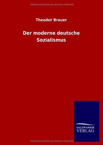 Der moderne deutsche Sozialismus: Theodor Brauer