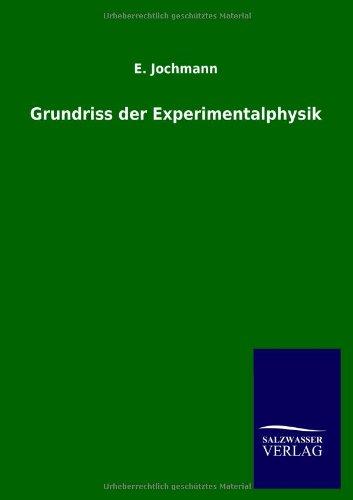 Grundriss der Experimentalphysik: E. Jochmann