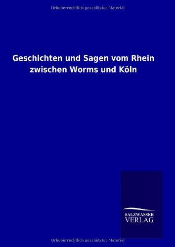 9783846008232: Geschichten und Sagen vom Rhein zwischen Worms und Köln