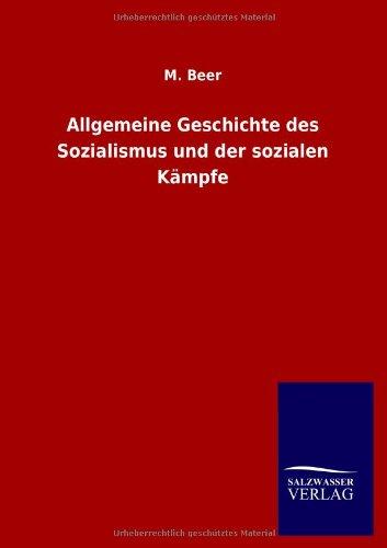 Allgemeine Geschichte des Sozialismus und der sozialen Kämpfe: M. Beer