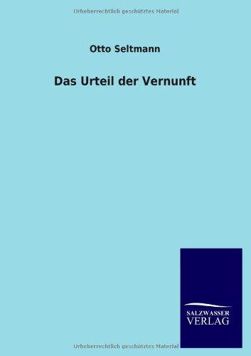 Das Urteil der Vernunft: Otto Seltmann