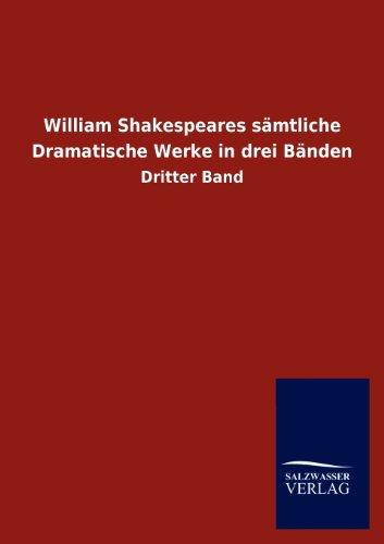 William Shakespeares S Mtliche Dramatische Werke in Drei B Nden (German Edition): Salzwasser-Verlag...