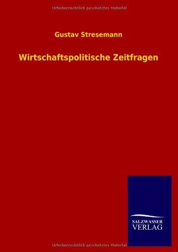 Wirtschaftspolitische Zeitfragen: Gustav Stresemann