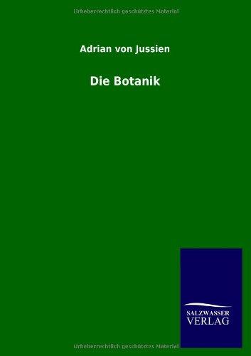 Die Botanik: Adrian von Jussien