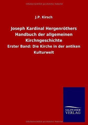 Joseph Kardinal Hergenröthers Handbuch der allgemeinen Kirchngeschichte: J. P. Kirsch