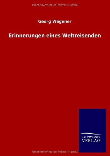 9783846010167: Erinnerungen eines Weltreisenden (German Edition)