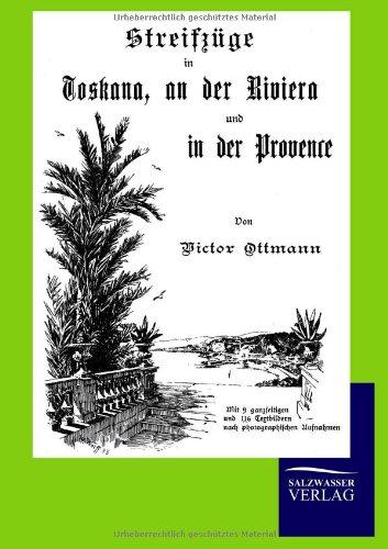 Streifz GE in Toskana, an Der Riviera Und in Der Provence: Victor Ottmann
