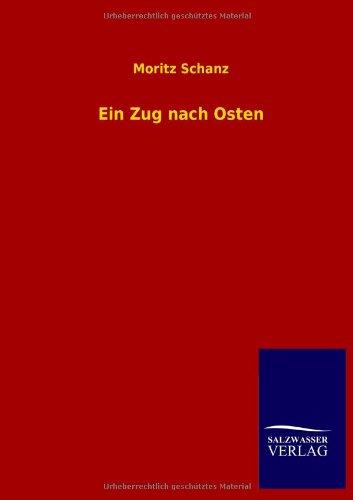 Ein Zug nach Osten: Moritz Schanz