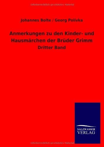 Anmerkungen zu den Kinder- und Hausmärchen der Brüder Grimm: Johannes Bolte