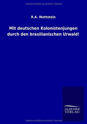 9783846012062: Mit deutschen Kolonistenjungen durch den brasilianischen Urwald!