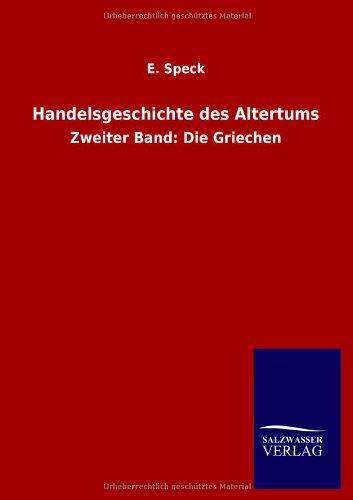 Handelsgeschichte des Altertums: E. Speck