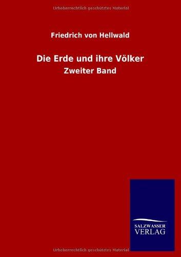 Die Erde und ihre Völker: Friedrich von Hellwald