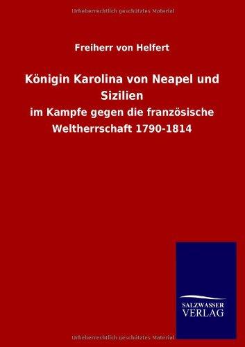 Königin Karolina von Neapel und Sizilien: Freiherr von Helfert