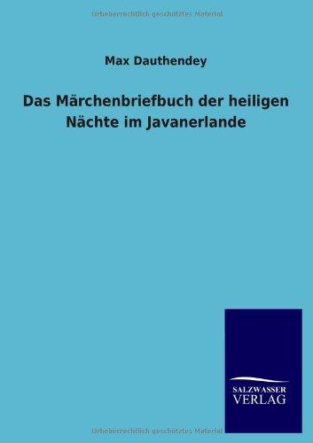 9783846012581: Das M Rchenbriefbuch Der Heiligen N Chte Im Javanerlande (German Edition)