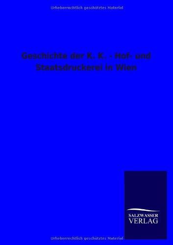 9783846013502: Geschichte Der K. K. - Hof- Und Staatsdruckerei in Wien (German Edition)